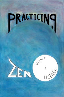 Practicing Zen Without a License